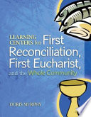 Learning Centers For First Reconcilation First Eucharist And The Whole Community