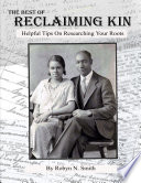 The Best of Reclaiming Kin  Helpful Tips On Researching Your Roots Book