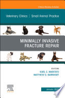 Minimally Invasive Fracture Repair, An Issue of Veterinary Clinics of North America: Small Animal Practice, E-Book