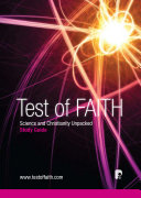 Test of FAITH  Science and Christianity Unpacked  Study Guide