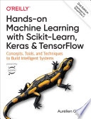 """""""Hands-On Machine Learning with Scikit-Learn, Keras, and TensorFlow: Concepts, Tools, and Techniques to Build Intelligent Systems"""" by Aurélien Géron"""