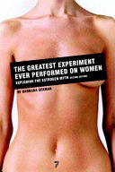 The Greatest Experiment Ever Performed on Women: Exploding ...