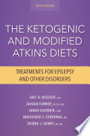 """The Ketogenic and Modified Atkins Diets, 6th Edition: Treatments for Epilepsy and Other Disorders"" by Mackenzie C. Cervenka, MD, Sarah Doerrer, CPNP, Bobbie J. Barron, RD, LDN, Eric H. Kossoff, MD, Zahava Turner, RD, CSP, LDN"
