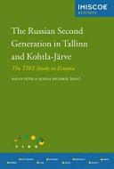 The Russian Second Generation in Tallinn and Kohtla J  rve