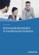 Kommunikationskultur in Familienunternehmen