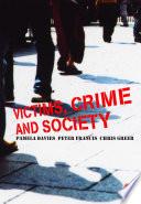 Victims, Crime and Society