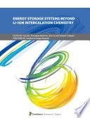Energy Storage Systems Beyond Li-Ion Intercalation Chemistry