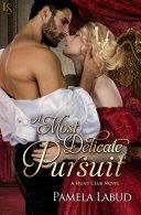 A Most Delicate Pursuit