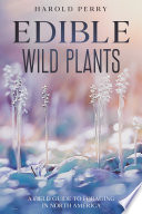 Edible Wild Plants  A Field Guide to Foraging in North America