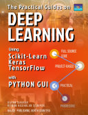The Practical Guides on Deep Learning Using SCIKIT LEARN  KERAS  and TENSORFLOW with Python GUI