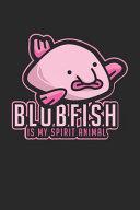 Blobfish Is My Spirit Animal