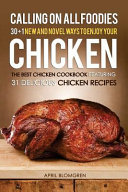 Calling on All Foodies  30   1 New and Novel Ways to Enjoy Your Chicken
