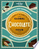Lonely Planet s Global Chocolate Tour