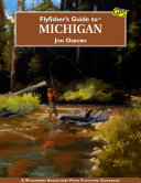 Flyfisher s Guide to Michigan