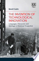 The Invention of Technological Innovation