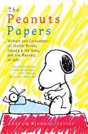 Pdf The Peanuts Papers: Writers and Cartoonists on Charlie Brown, Snoopy & the Gang, and the Meaning of Life
