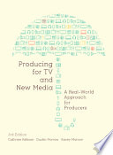 link to Producing for TV and New Media : A Real-World Approach for Producers in the TCC library catalog