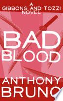 Bad Blood  : A Gibbons and Tozzi Novel