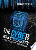 The Cyber War Conspiracy