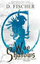 The Woe of Shadows (Heavy Lies the Crown