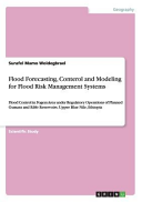 Flood Forecasting  Conterol and Modeling for Flood Risk Management Systems