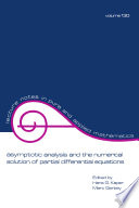 Asymptotic Analysis and the Numerical Solution of Partial Differential Equations