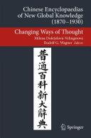 Chinese Encyclopaedias of New Global Knowledge (1870-1930)