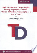 High performance computing for solving large sparse systems. Optical diffraction tomography as a case of study