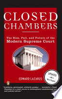 Closed chambers  : the rise, fall, and future of the modern Supreme Court