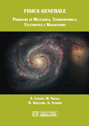 Fisica Generale. Problemi di Meccanica Termodinamica Elettricità e Magnetismo
