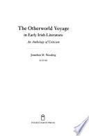 The Otherworld Voyage in Early Irish Literature