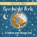 Winnie-The-Pooh: Goodnight Pooh a Bedtime Peep-through Book