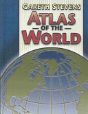 Gareth Stevens Atlas of the World