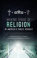 Making Sense of Religion in America s Public Schools