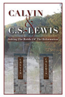 Pdf Calvin & C. S. Lewis: Solving the Riddle of the Reformation