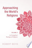 Approaching the World s Religions  Volume 2