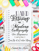 Hand Lettering and Modern Calligraphy for Beginners