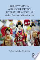 Subjectivity In Asian Children S Literature And Film