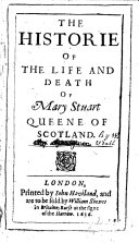 The historie of the life and death of Mary Stuart queen of Scotland
