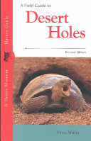 A Field Guide to Desert Holes