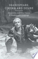 Shakespeare Cinema And Desire