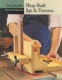 Shop-Built Jigs and Fixtures