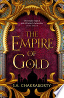 The Empire of Gold  The Daevabad Trilogy  Book 3