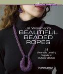 Jill Wiseman s Beautiful Beaded Ropes