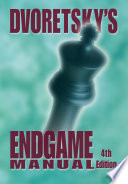 """Dvoretsky's Endgame Manual"" by Mark Dvoretsky"