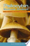 Psilocybin Mushroom Handbook  : Easy Indoor & Outdoor Cultivation