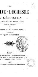 La Grande-Duchesse de Gérolstein, opéra-bouffe en trois actes ... Deuxième édition