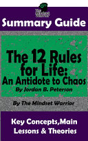 SUMMARY: The 12 Rules for Life: An Antidote to Chaos: by Jordan B. Peterson | The MW Summary Guide [Pdf/ePub] eBook