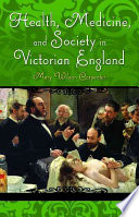"""""""Health, Medicine, and Society in Victorian England"""" by Mary Wilson Carpenter"""