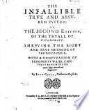 The Infallible True and Assured Witch  Or  the Second Edition of the Tryal of Witch craft     Carefully Reuiewed and More Fully Cleared and Augmented Book